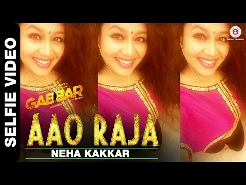 Aao Raja - Selfie Video by Neha Kakkar - The #Selfie Queen
