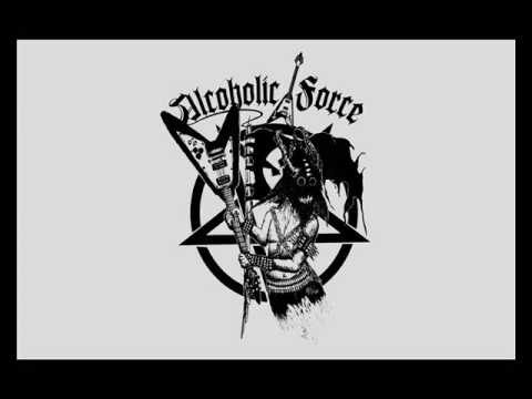 ALCOHOLIC FORCE - Possessed by Beer and Rum