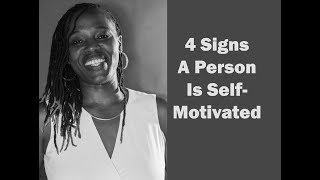 4 signs a person is self-motivated