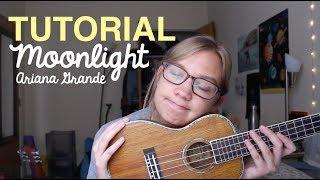 tutorial-moonlight---ariana-grande-ukulele-cover