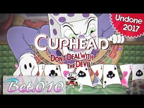 【アクマとの賭け事】Cuphead をふつうに実況プレイ Bet.010【Undone 2017】