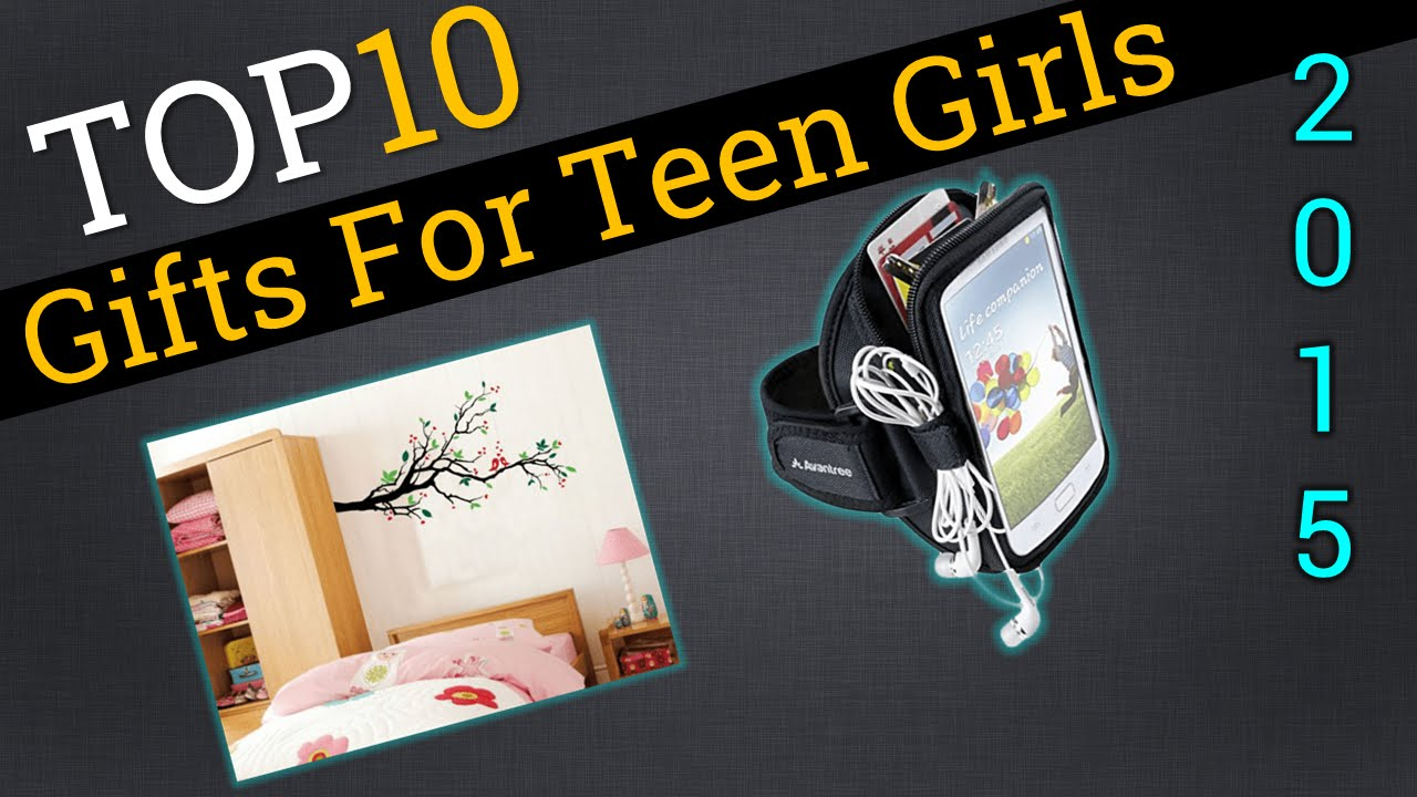 Top 10 Gifts For Teen Girls 2015