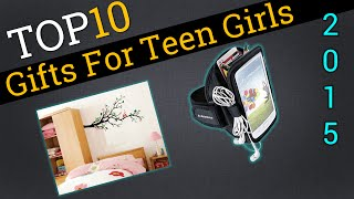 Top 10 Gifts For Teen Girls 2015 | Compare The Best Gifts For Teen Girls