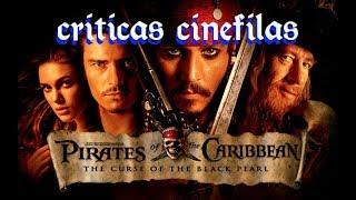 PIRATAS DEL CARIBE LA MALDICIÓN DE LA PERLA NEGRA de Gore Verbinski (2003) CRITICA.