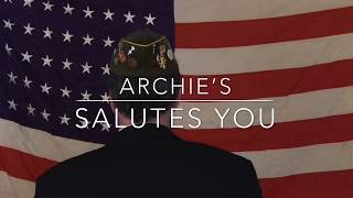 Archie's Salutes Our Hero's 2020 (Toby Keith American Soldier)