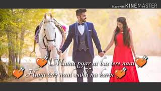 #Haye o meri jaan na ho pareshan😍 Bina tere mera sarna nahi | Punjabi Song Lyrics Status Video |