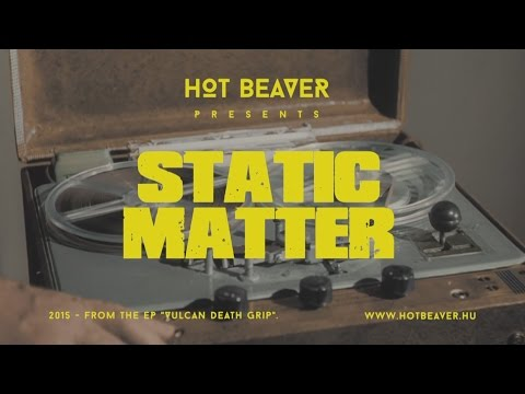 Hot Beaver - Static Matter (Official Music Video) (feat. Plan 9 From Outer Space)