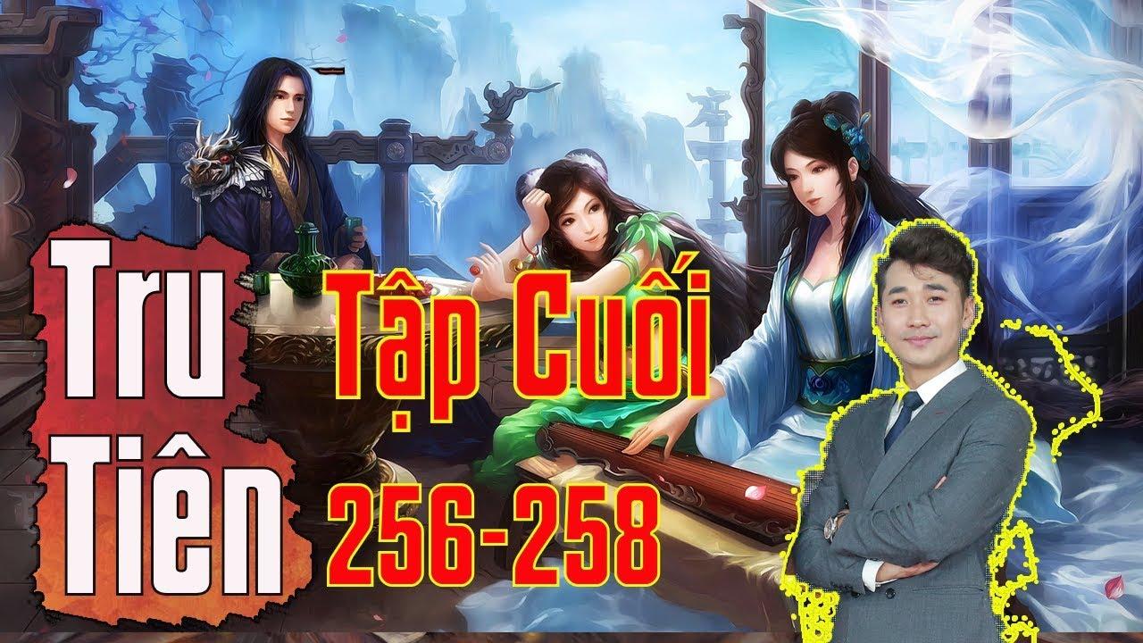 Tru Tiên Thanh Vân Chí | Chap 256-258: Tập Cuối | Truyện Tiên Hiệp Hay Nhất