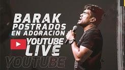 BARAK LIVE | Postrados En Adoración | Concierto 24.04.2020