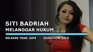 Siti Badriah Melanggar Hukum