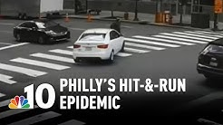 Philadelphia Has a Hit-and-Run Epidemic | NBC10 Philadelphia