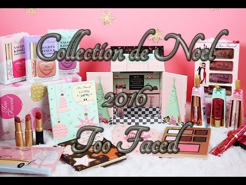 Collection de Noël Too Faced 2016 / Holiday 2016 Too Faced ♥♥