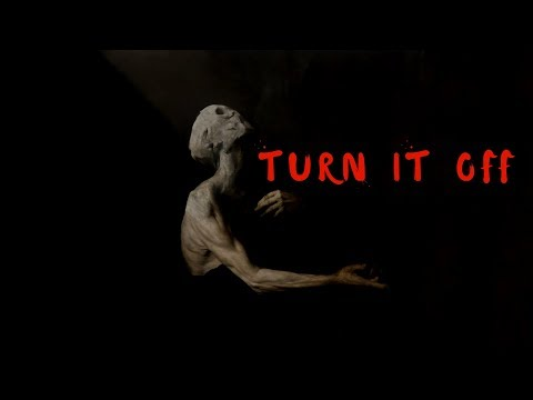 """Turn It Off"" I CreepyPasta"