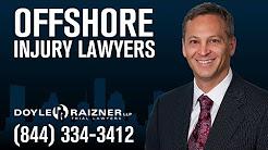 Offshore Injury Lawyer | Call (844) 334-3412  | Maritime Injury Lawyer | Doyle Raizner LLP