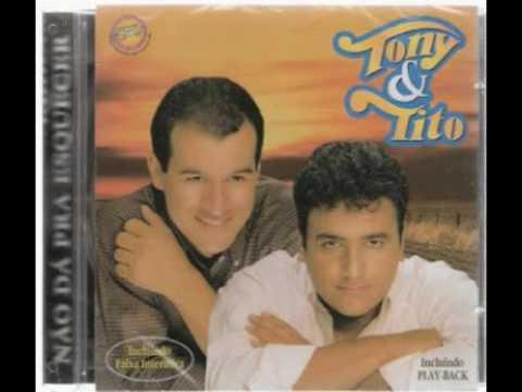 Tony e Tito - Não Dá Pra Esquecer - 1 Maria (Dono Da Vida)