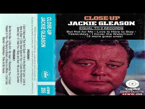 Jackie Gleason - Close Up