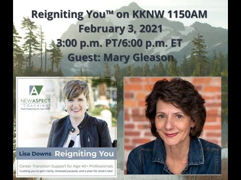 Reigniting You™ With Lisa Downs 02-03- 21 intuitive coach and consultant Mary Gleason