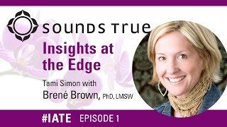 Brené Brown PhD, LMSW  – Insights At The Edge Podcast w/Tami Simon (#IATE 1/29/13) thumbnail