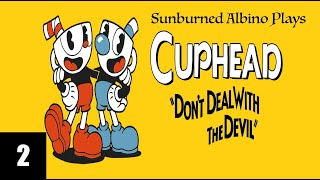 Sunburned Albino Plays Cuphead - EP 2