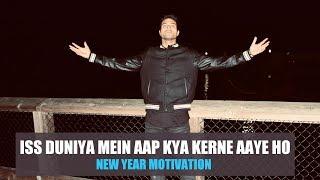 Iss Duniya Mein Aap Kya Kerne Aye Ho   Find the Purpose   New Year Motivation