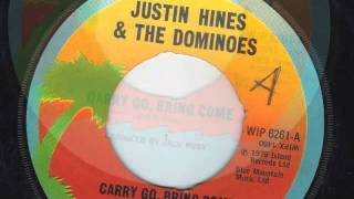 CARRY GO BRING COME - JUSTIN HINES AND THE DOMINOS