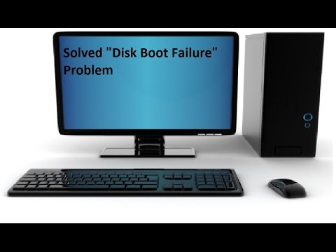 Simple Steps To Solve Disk Boot Failure In Computer