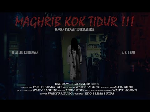 Horror Short Film | MAGHRIB KOK TIDUR !!!
