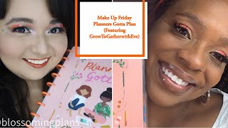 Makeup Fun Friday | Planners Gotta Plan | Featuring: GrowToGatherwithEve