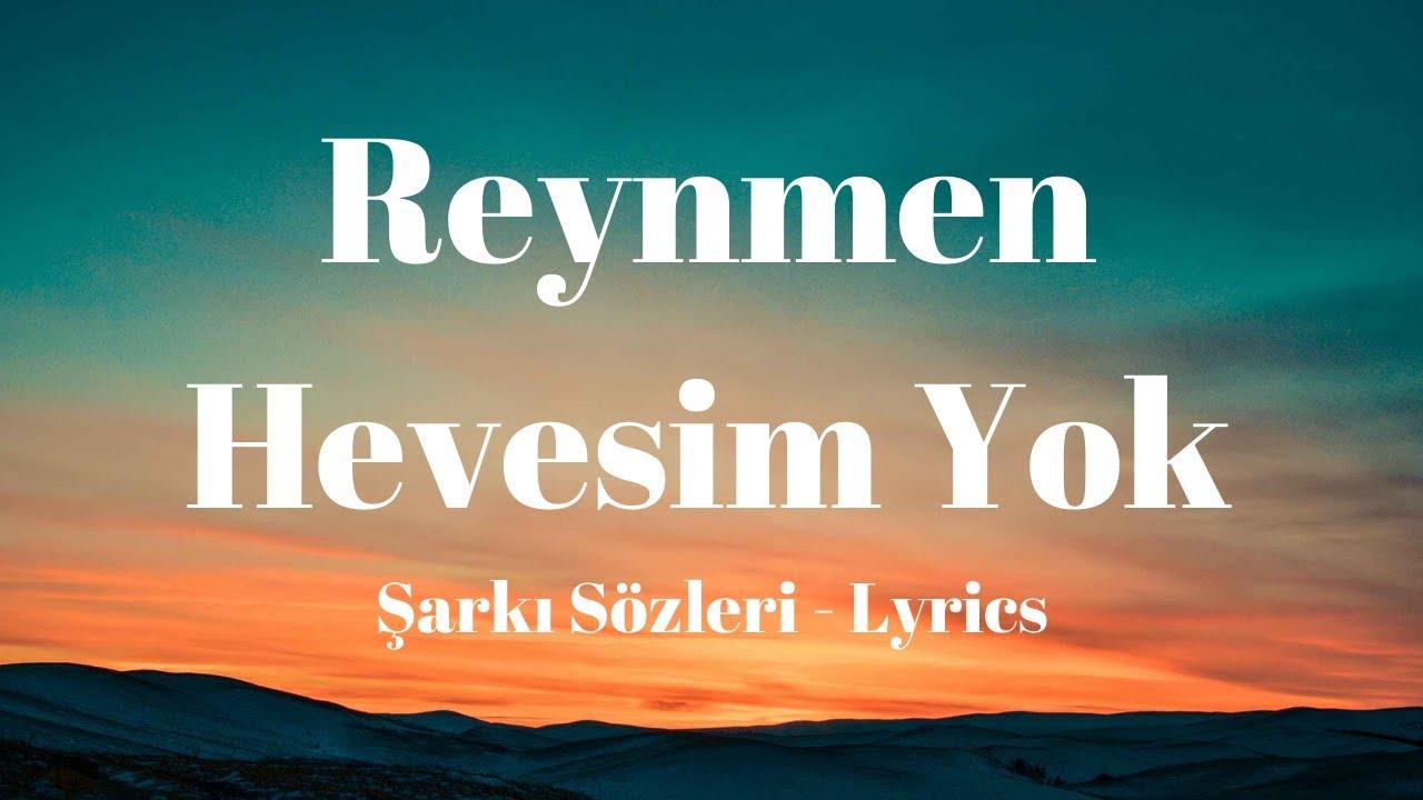 Lyrics Reynmen Hevesim Yok Sarki Sozleri Youtube