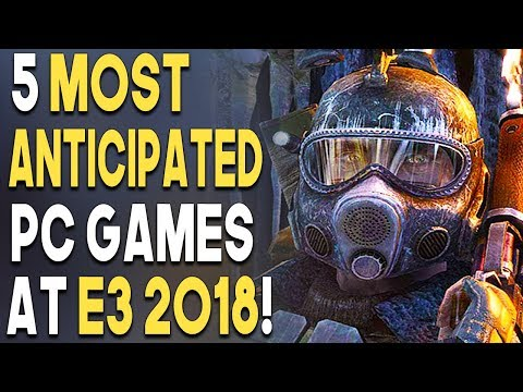 5 MOST Anticipated PC Games at E3 2018!