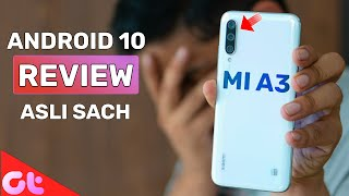 Mi A3 Review After Android 10 Update - Honestly What's Taking So Long? | GT Hindi
