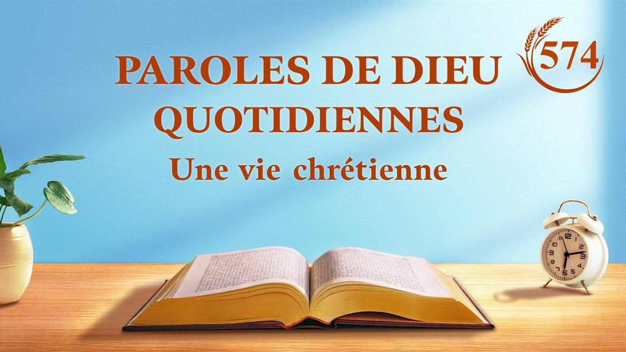 Paroles de Dieu quotidiennes   « Chercher la volonté de Dieu pour mettre la vérité en pratique »   Extrait 574