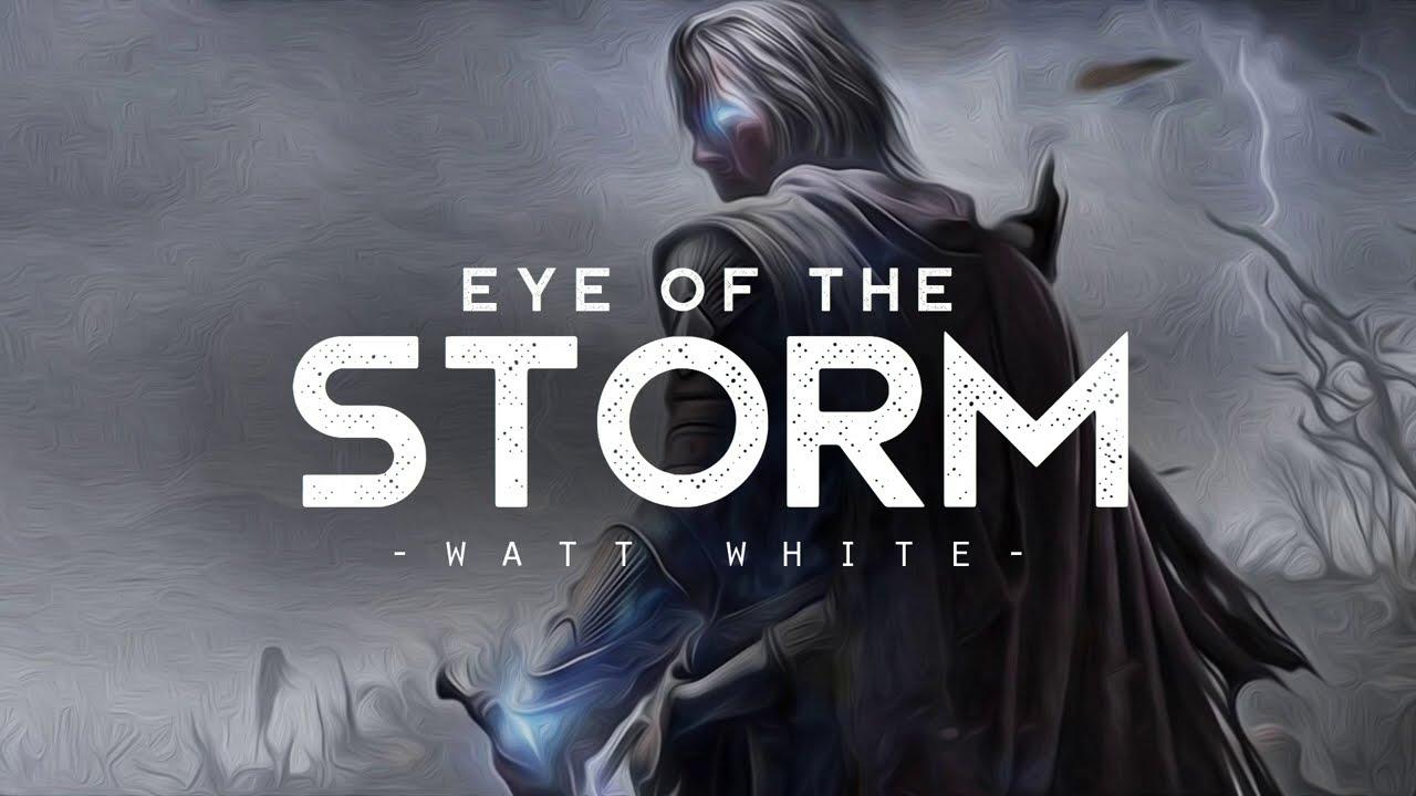 Eye of The Storm - Watt White (LYRICS)