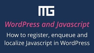 How to register, enqueue and localize Javascript in WordPress