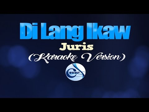 DI LANG IKAW - Juris (KARAOKE VERSION)