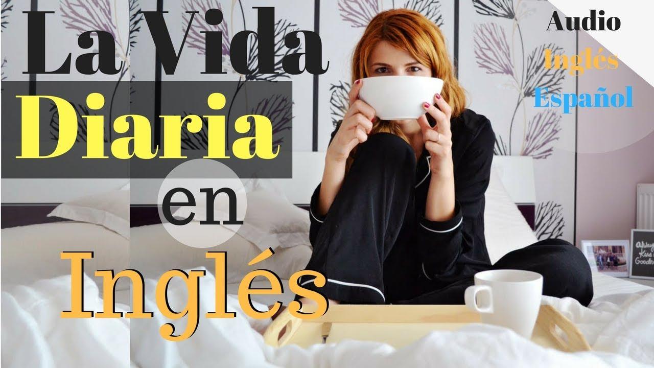 Aprende Inglés Para La Vida Diaria 130 Frases Cotidianas En Inglés Inglés Español