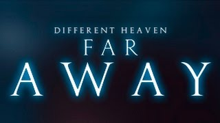 Different Heaven - Far Away