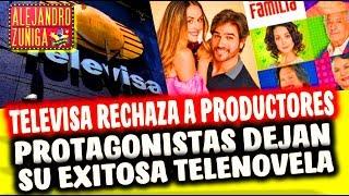 PROTAGONISTAS ABANDONAN TELENOVELA Y RECHAZADOS EN TELEVISA