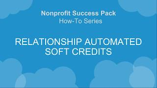 NPSP How-To Series: Relationship Automated Soft Credits