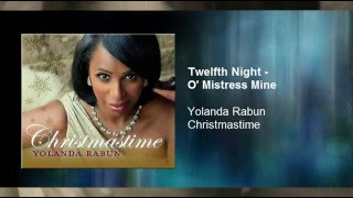 Yolanda Rabun - Twelfth Night - O Mistress Mine