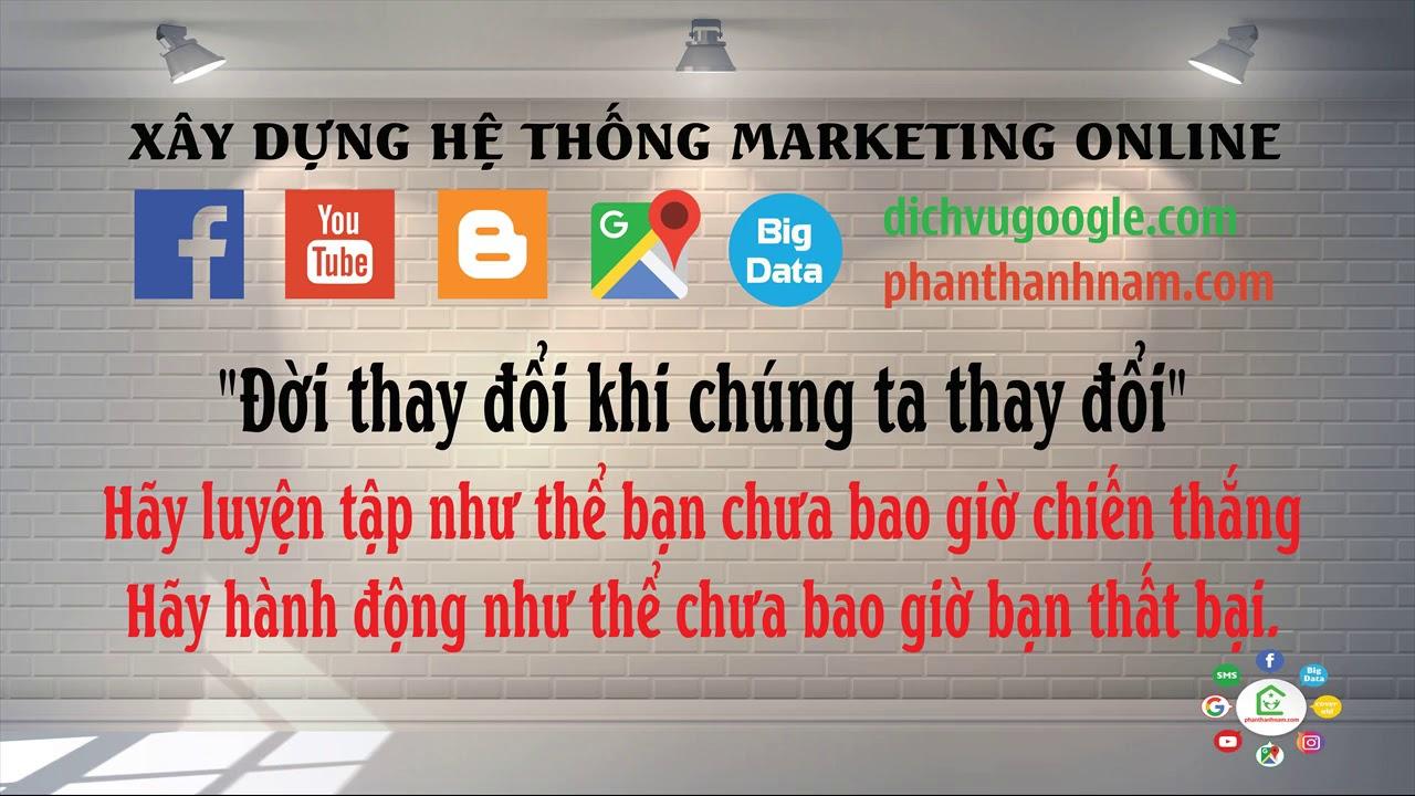 Học marketing online cùng Phan Thành Nam nếu Bạn muốn làm giàu chân chính