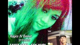 Rajes N Band - Sakit Hati (Gek Yuri) versi Koplo