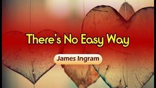 There's No Easy Wąy - James Ingram (KARAOKE VERSION)