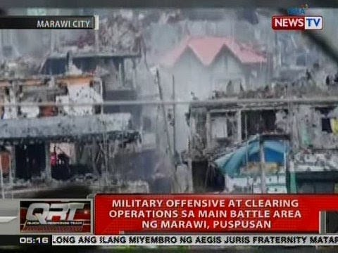 QRT: Military offensive at clearing operations sa main battle area ng Marawi, puspusan