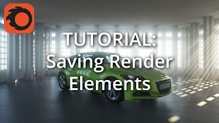 TUTORIAL: Saving Render Elements