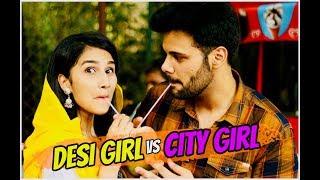 Desi Ladki Vs City Ki High Society Girl !