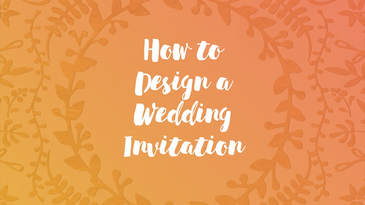 How to Design a Wedding Invitation - YouTube