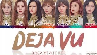 DREAMCATCHER (드림캐쳐) - 'DEJA VU' (데자부) Lyrics [Color Coded_Han_Rom_Eng]