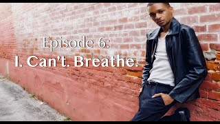 RXG: Exclusives | Episode 6: I Can't Breathe | Hosted by Robert X. Golphin