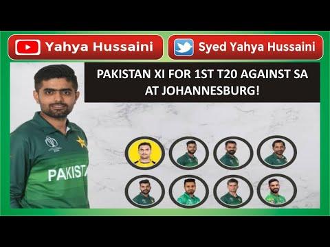 Syed Yahya Hussaini: Pakistan XI for 1st T20.|Johannesburg| Yahya Hussaini |